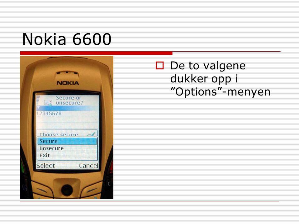 """Nokia 6600  De to valgene dukker opp i """"Options""""-menyen"""