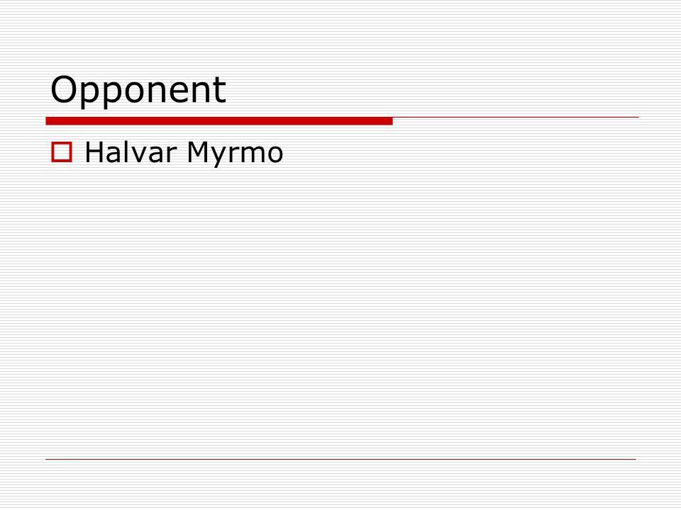 Opponent  Halvar Myrmo