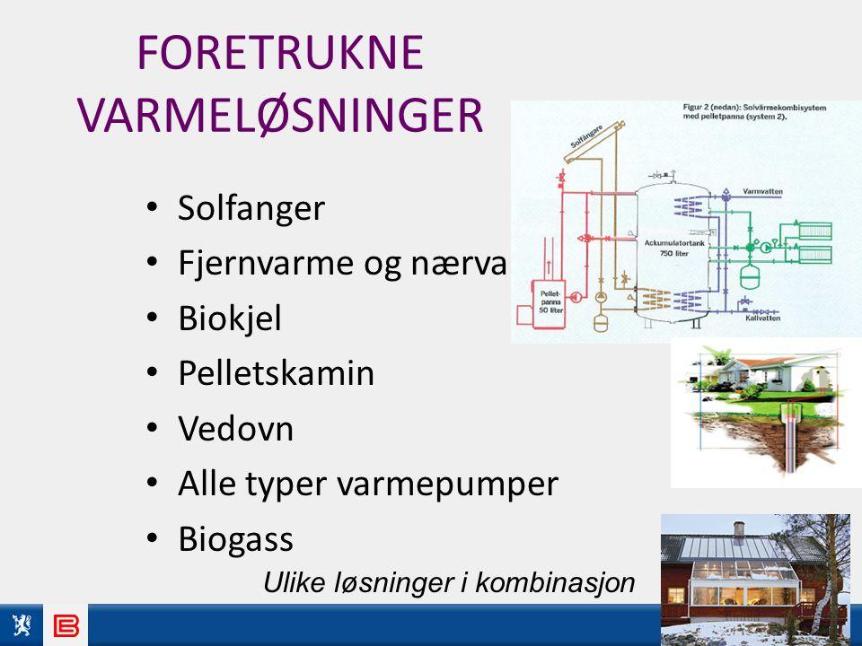 Info pbl 2010 FORETRUKNE VARMELØSNINGER Solfanger Fjernvarme og nærvarme Biokjel Pelletskamin Vedovn Alle typer varmepumper Biogass Ulike løsninger i kombinasjon