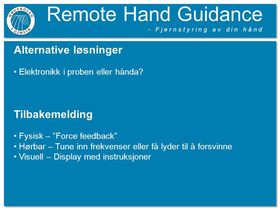 Remote Hand Guidance - F j e r n s t y r i n g a v d i n h å n d Hva finnes fra før.