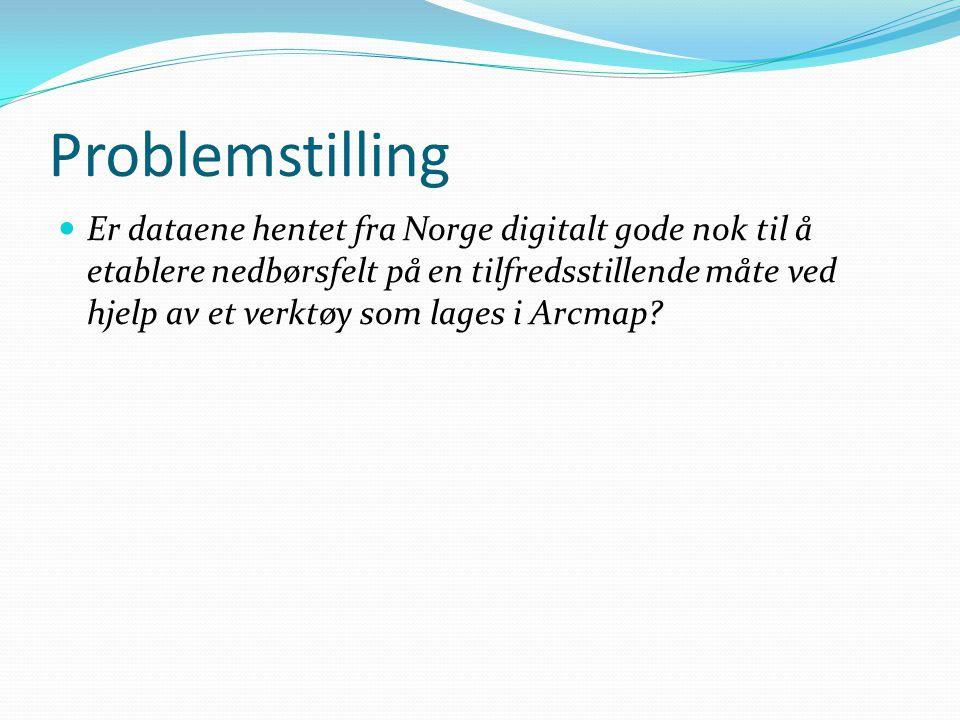 Problemstilling Er dataene hentet fra Norge digitalt gode nok til å etablere nedbørsfelt på en tilfredsstillende måte ved hjelp av et verktøy som lage