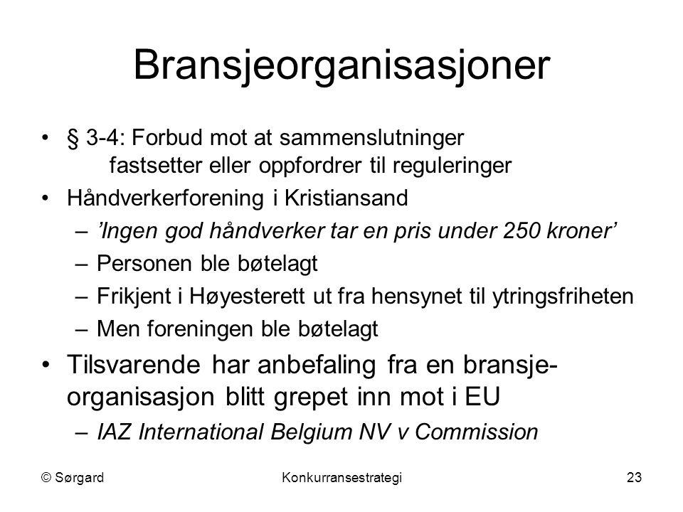 © SørgardKonkurransestrategi23 Bransjeorganisasjoner § 3-4: Forbud mot at sammenslutninger fastsetter eller oppfordrer til reguleringer Håndverkerfore