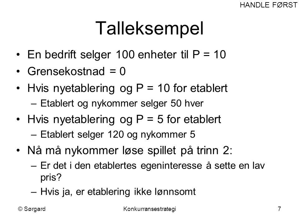© SørgardKonkurransestrategi8 Etablert 500 600 1000 Etablert Nykommer Ingen etablering Etablering Fred Krig Talleksempel forts.