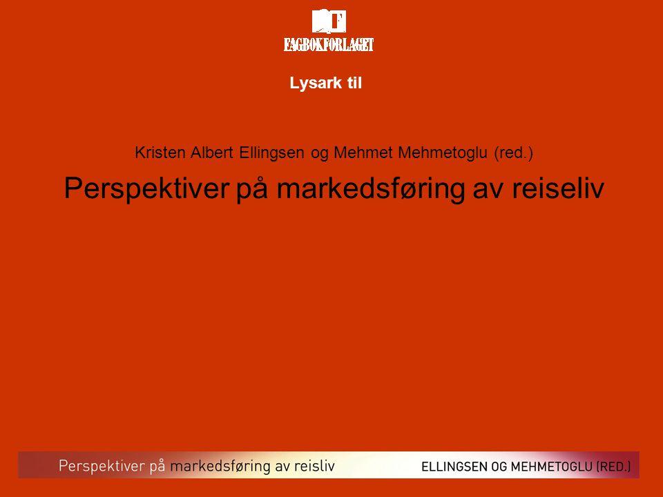 Lysark til Kristen Albert Ellingsen og Mehmet Mehmetoglu (red.) Perspektiver på markedsføring av reiseliv