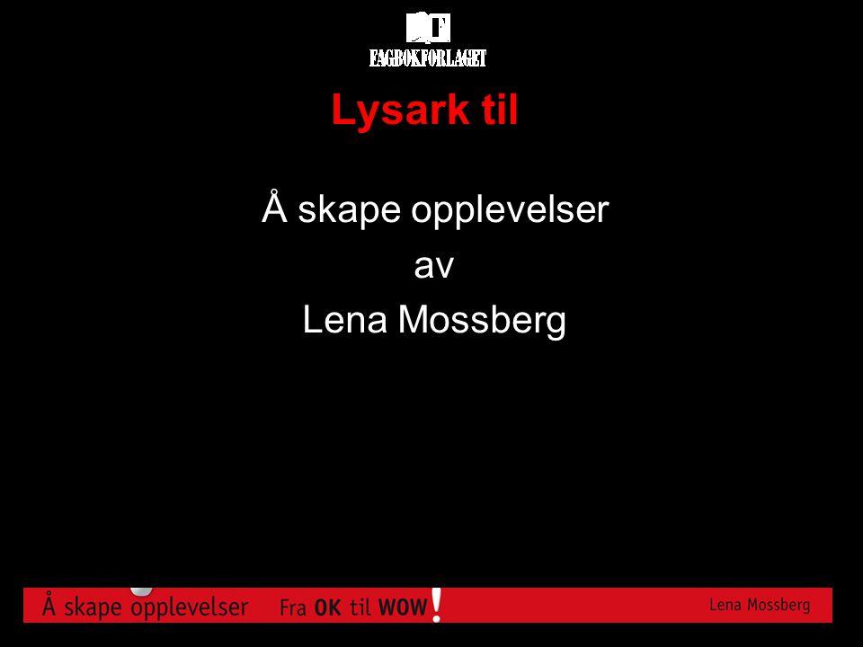 Lysark til Å skape opplevelser av Lena Mossberg