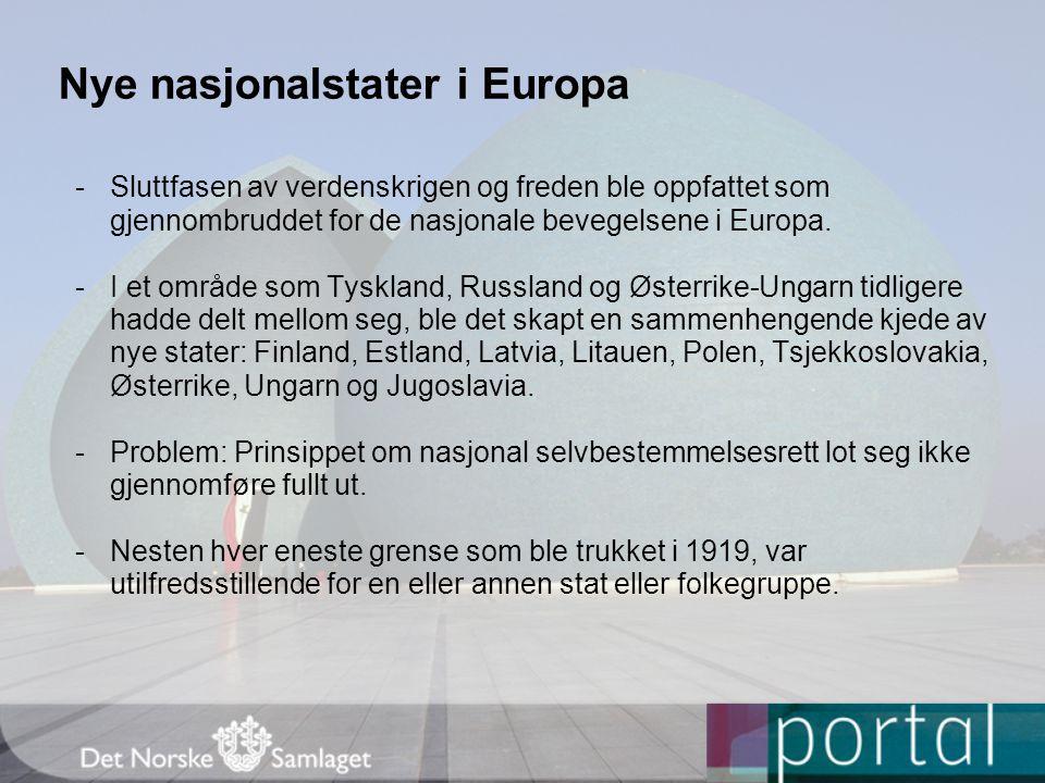 Nye nasjonalstater i Europa -Sluttfasen av verdenskrigen og freden ble oppfattet som gjennombruddet for de nasjonale bevegelsene i Europa. -I et områd