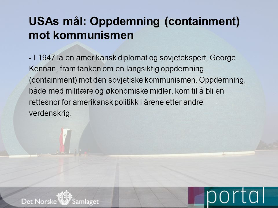 Oppdemning (containment) Truman-doktrinen 12.3.1947.