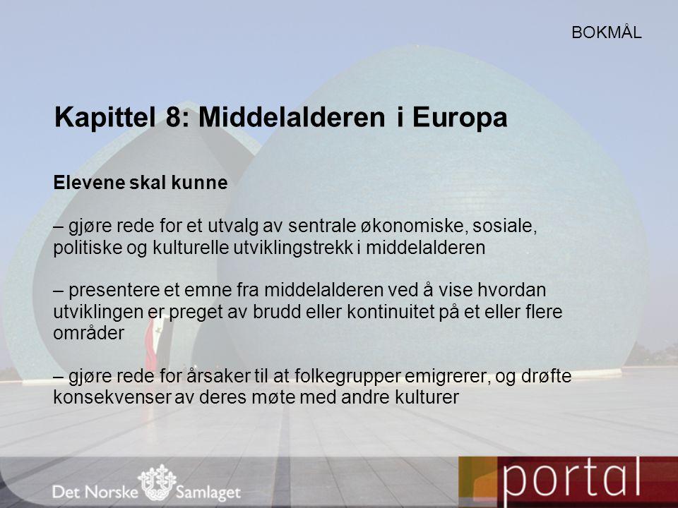 Kapittel 8: Middelalderen i Europa Elevene skal kunne – gjøre rede for et utvalg av sentrale økonomiske, sosiale, politiske og kulturelle utviklingstr