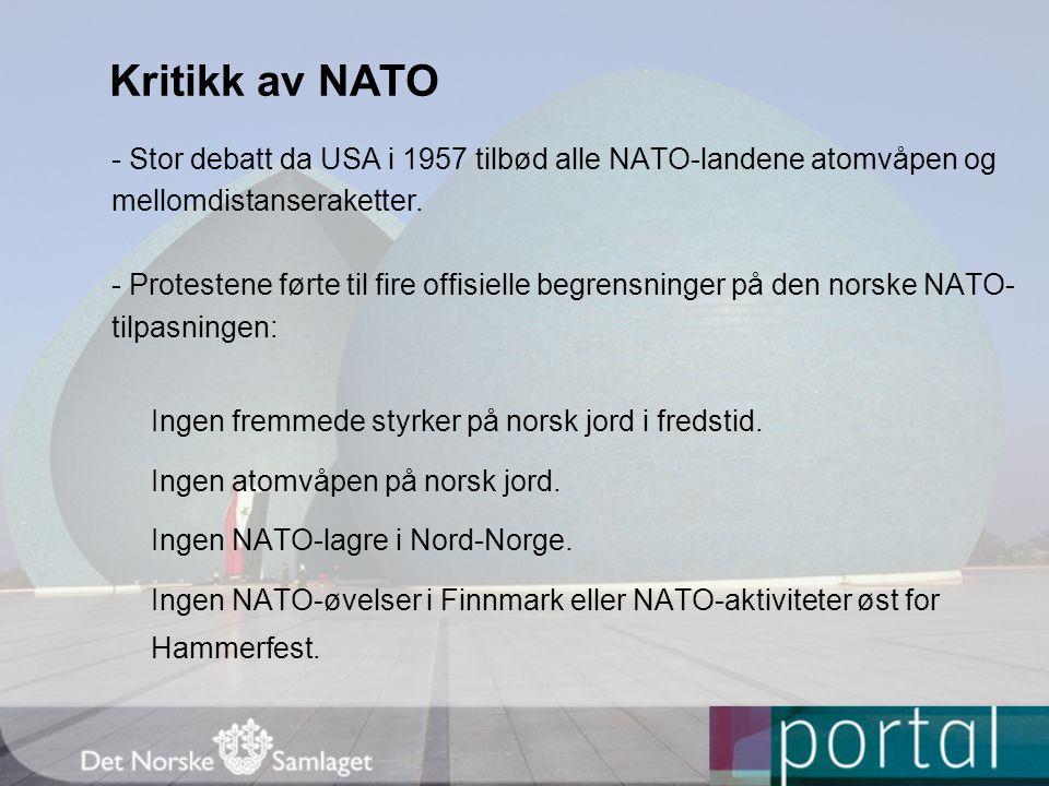 Kritikk av NATO - Stor debatt da USA i 1957 tilbød alle NATO-landene atomvåpen og mellomdistanseraketter.