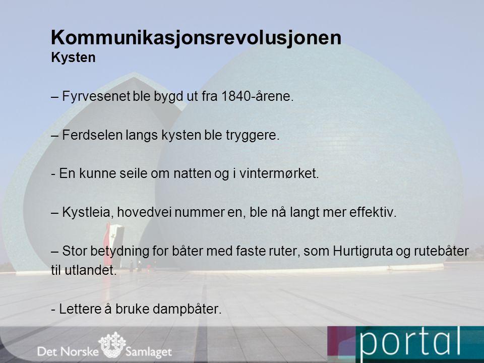Kommunikasjonsrevolusjonen Kysten – Fyrvesenet ble bygd ut fra 1840-årene.