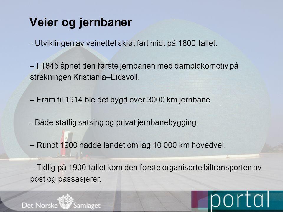 Veier og jernbaner - Utviklingen av veinettet skjøt fart midt på 1800-tallet.