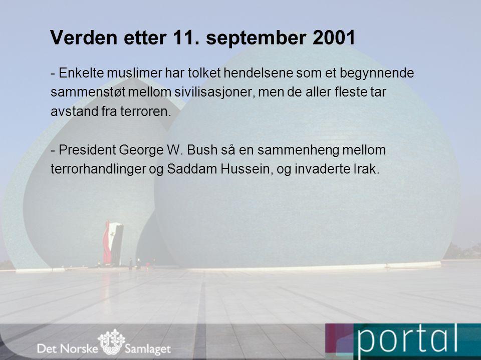 Verden etter 11. september 2001 - Enkelte muslimer har tolket hendelsene som et begynnende sammenstøt mellom sivilisasjoner, men de aller fleste tar a