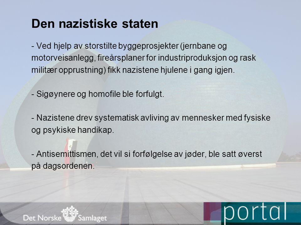 Den nazistiske staten - Ved hjelp av storstilte byggeprosjekter (jernbane og motorveisanlegg, fireårsplaner for industriproduksjon og rask militær opp