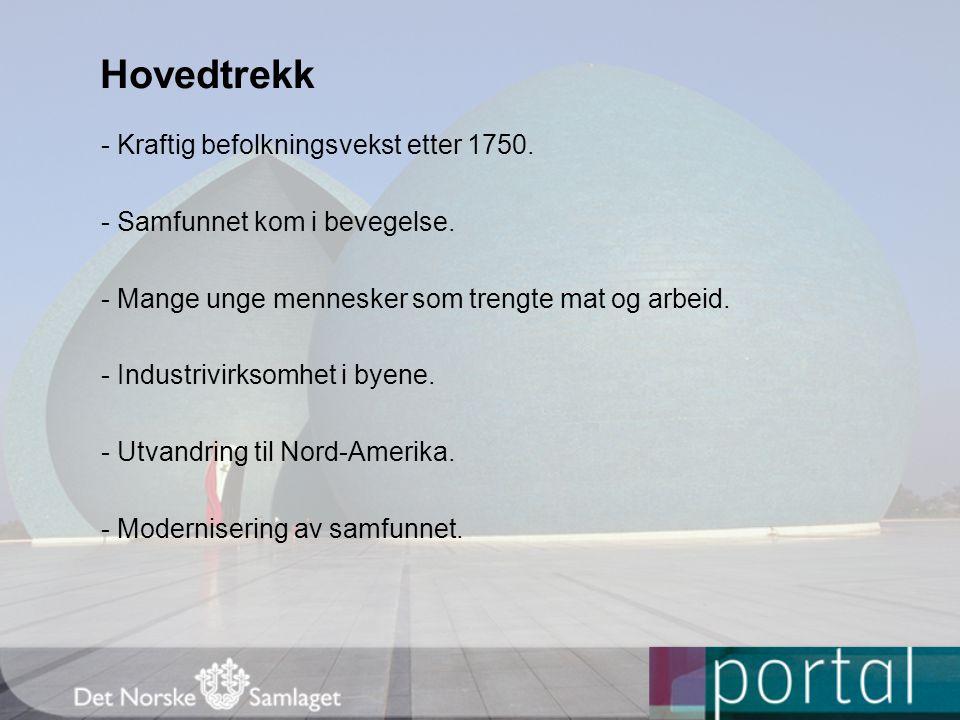 Befolkningsutviklingen - Svært rask befolkningsvekst i Norge 1750–1850.