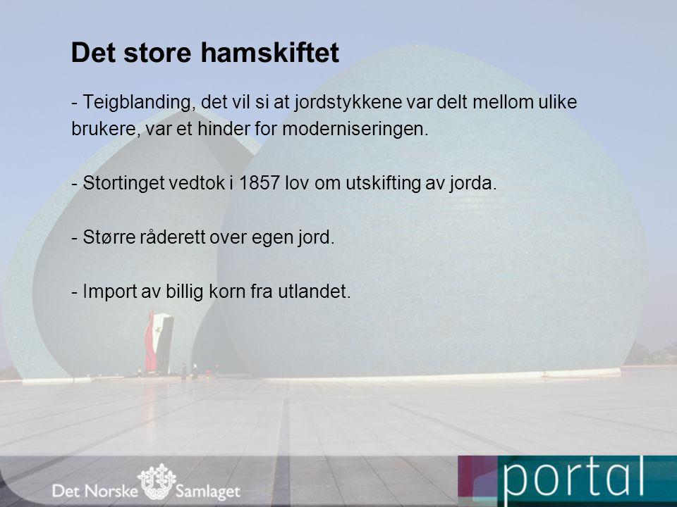 Det store hamskiftet - Bøndene begynte å produsere for et marked.