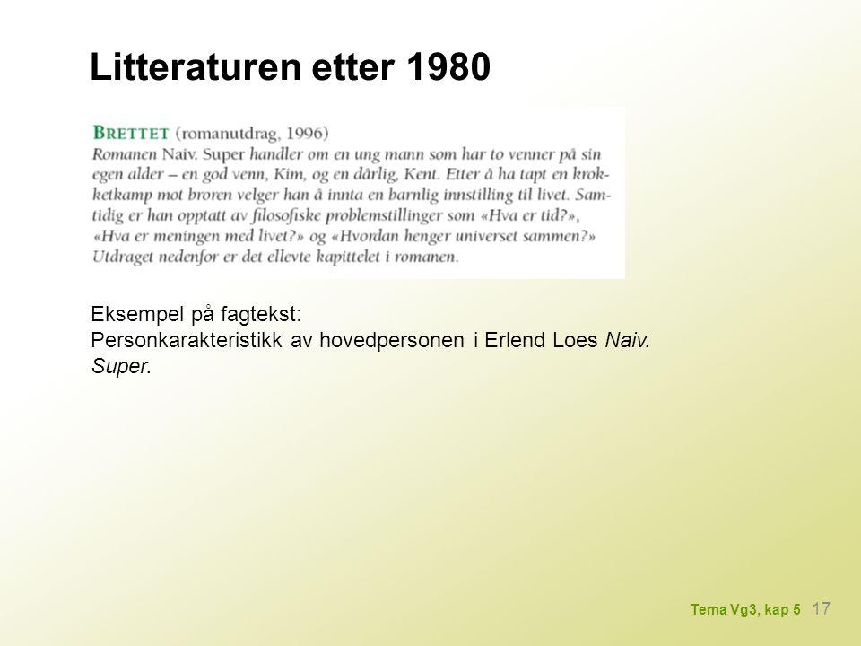Litteraturen etter 1980 Eksempel på fagtekst: Personkarakteristikk av hovedpersonen i Erlend Loes Naiv.
