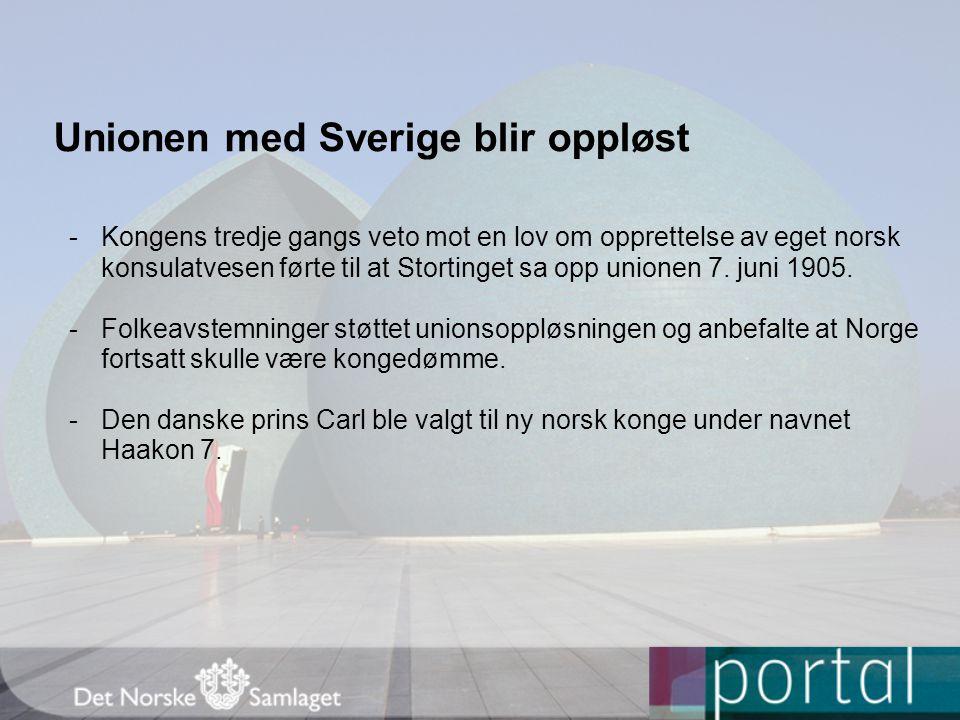 Unionen med Sverige blir oppløst -Kongens tredje gangs veto mot en lov om opprettelse av eget norsk konsulatvesen førte til at Stortinget sa opp union