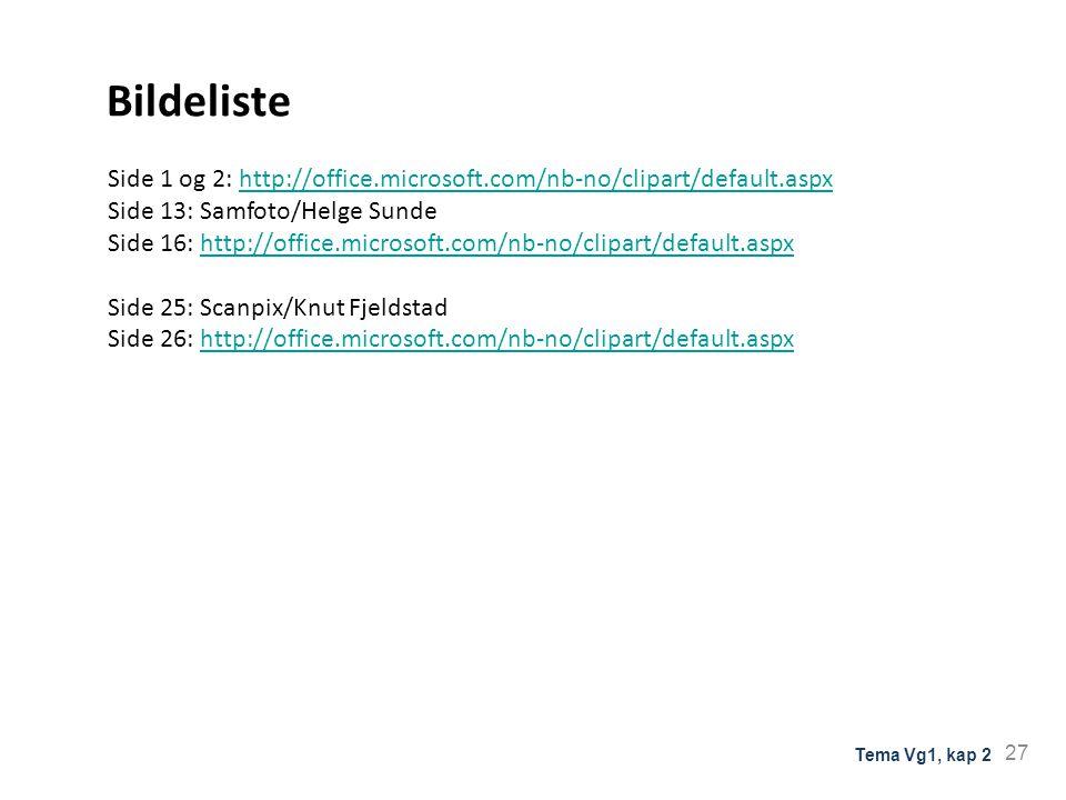 Side 1 og 2: http://office.microsoft.com/nb-no/clipart/default.aspxhttp://office.microsoft.com/nb-no/clipart/default.aspx Side 13: Samfoto/Helge Sunde