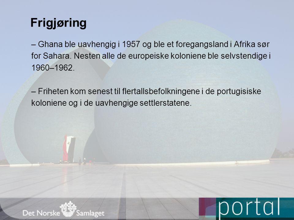 Frigjøring – Ghana ble uavhengig i 1957 og ble et foregangsland i Afrika sør for Sahara.