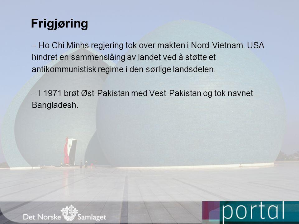Frigjøring – Ho Chi Minhs regjering tok over makten i Nord-Vietnam.
