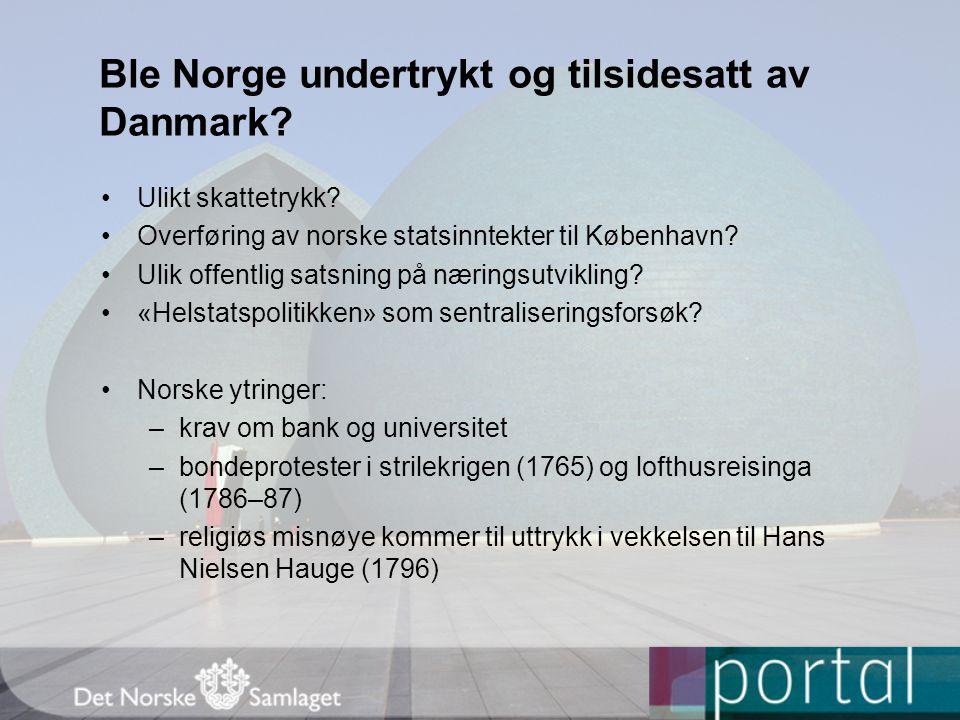 Ble Norge undertrykt og tilsidesatt av Danmark.Ulikt skattetrykk.