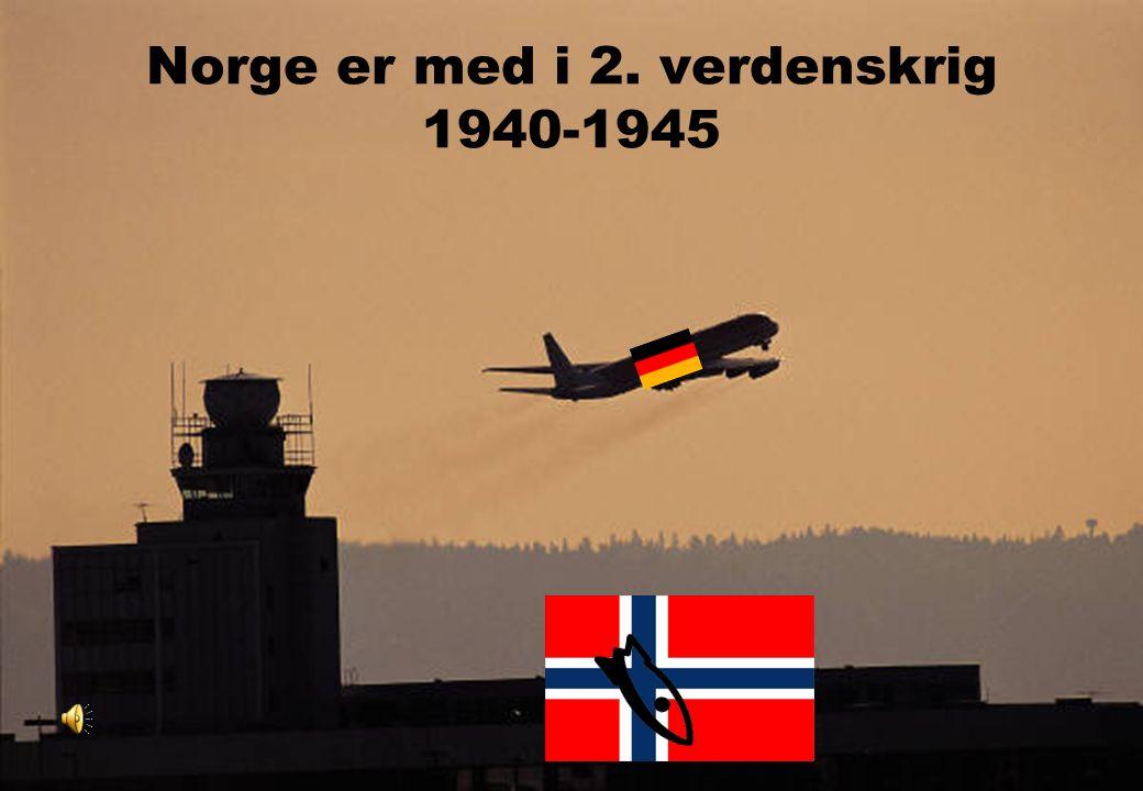 Norge er med i 2. verdenskrig 1940-1945
