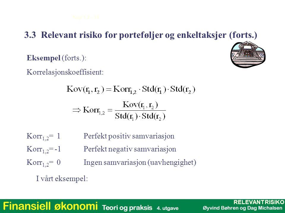 Kap 1,2 - 19 Korrelasjonskoeffisient: Korr 1,2 = 1Perfekt positiv samvariasjon Korr 1,2 = -1Perfekt negativ samvariasjon Korr 1,2 = 0Ingen samvariasjo