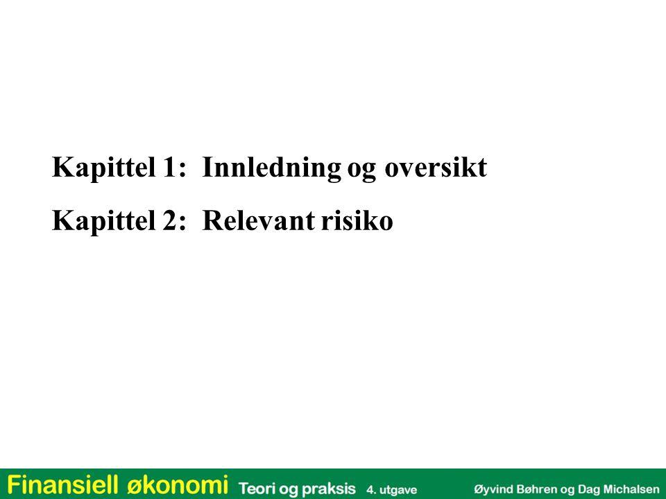 Kapittel 1: Innledning og oversikt Kapittel 2: Relevant risiko