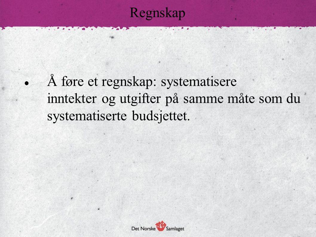 Å føre et regnskap: systematisere inntekter og utgifter på samme måte som du systematiserte budsjettet. Regnskap