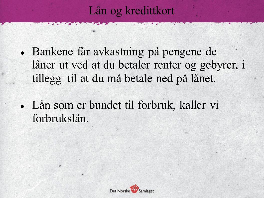 Bankene får avkastning på pengene de låner ut ved at du betaler renter og gebyrer, i tillegg til at du må betale ned på lånet. Lån som er bundet til f