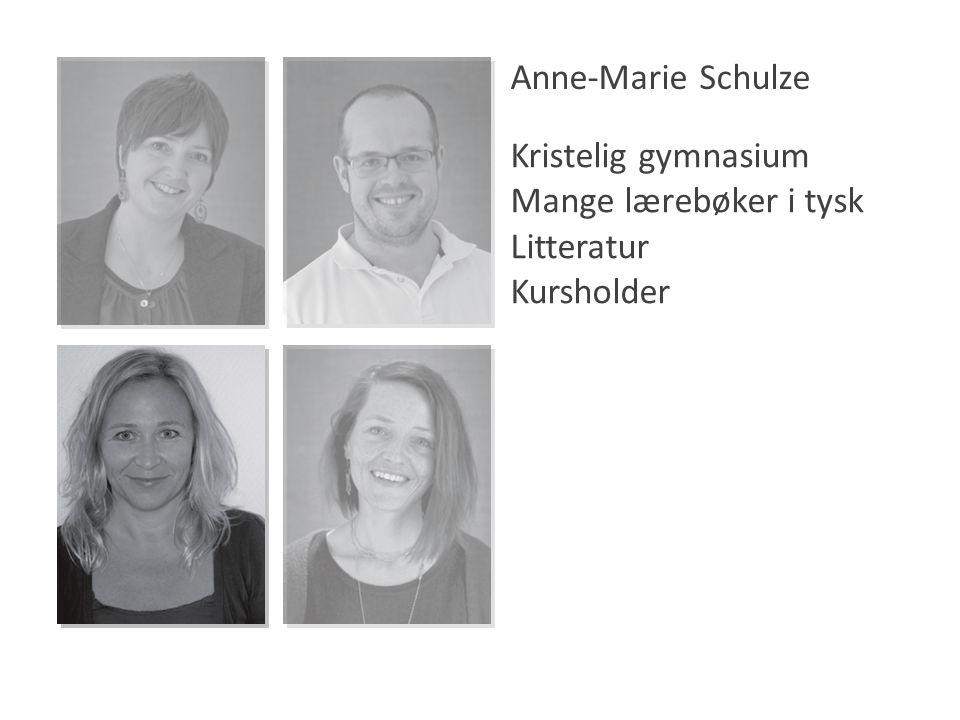 Anne-Marie Schulze Kristelig gymnasium Mange lærebøker i tysk Litteratur Kursholder