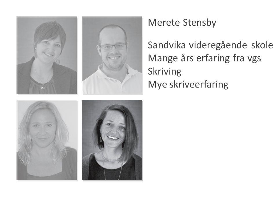 Merete Stensby Sandvika videregående skole Mange års erfaring fra vgs Skriving Mye skriveerfaring