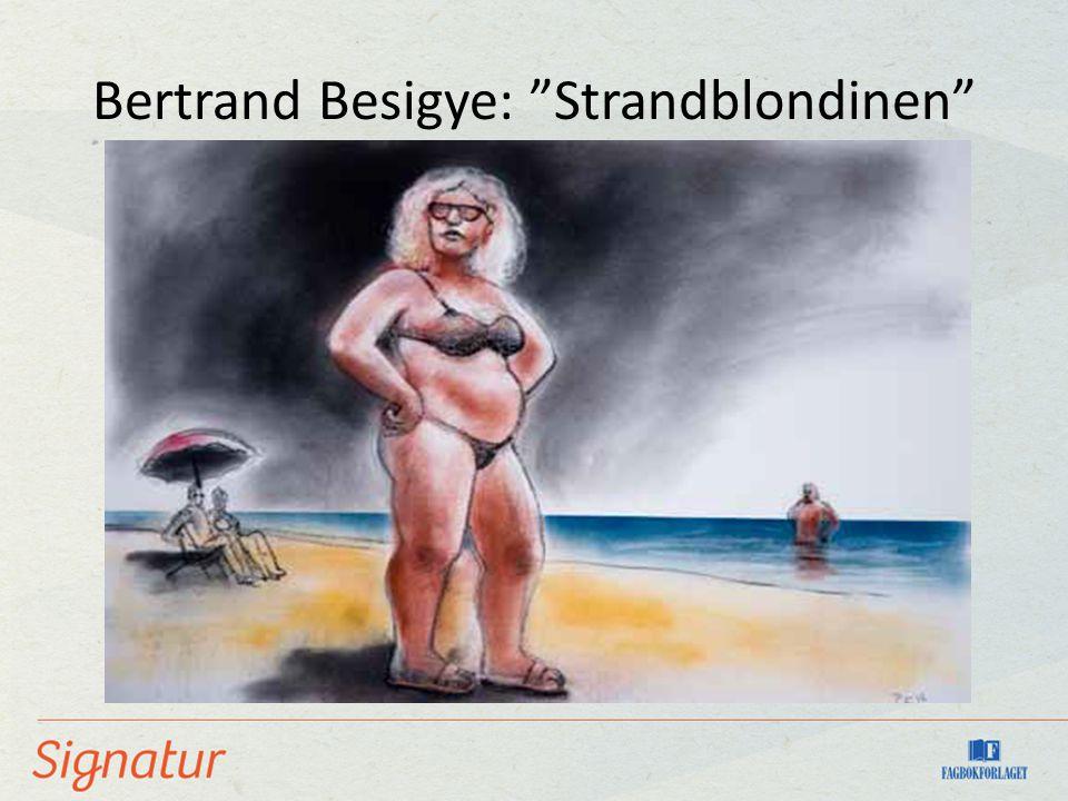 "Bertrand Besigye: ""Strandblondinen"""