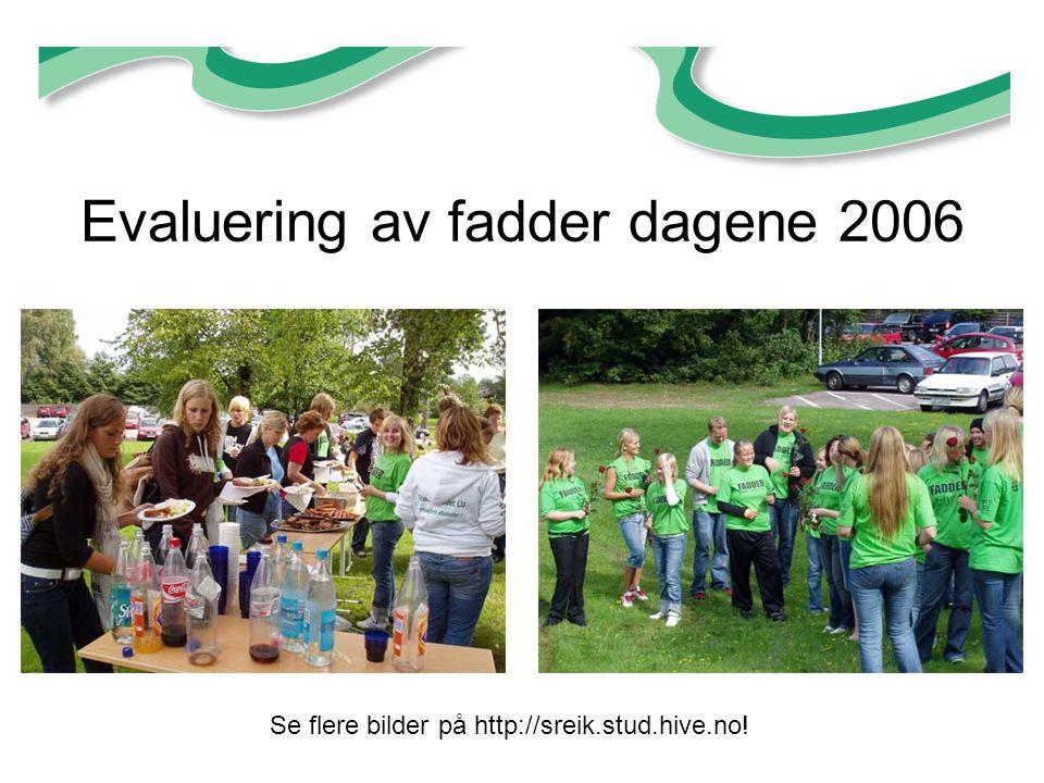 Evaluering av fadder dagene 2006 Se flere bilder på http://sreik.stud.hive.no!