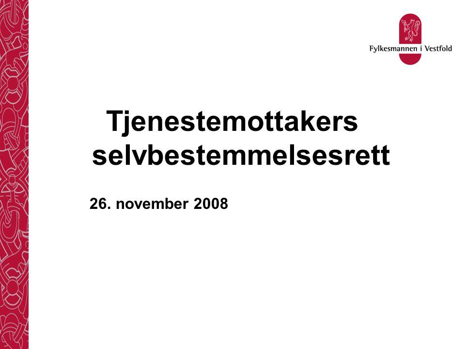 Tjenestemottakers selvbestemmelsesrett 26. november 2008