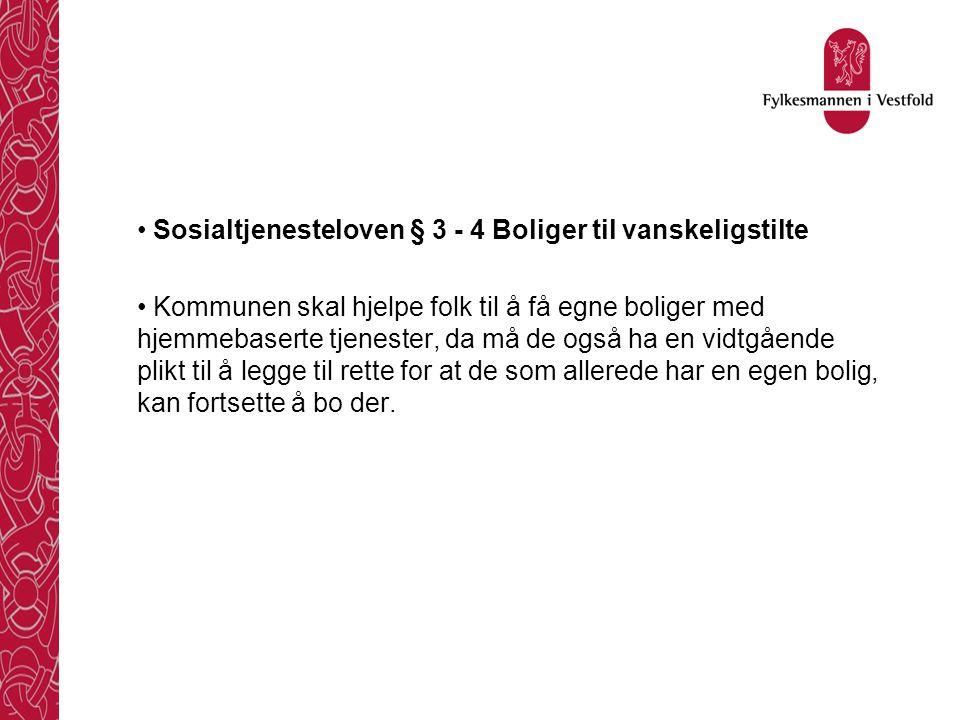 Sosialtjenesteloven § 3 - 4 Boliger til vanskeligstilte Kommunen skal hjelpe folk til å få egne boliger med hjemmebaserte tjenester, da må de også ha