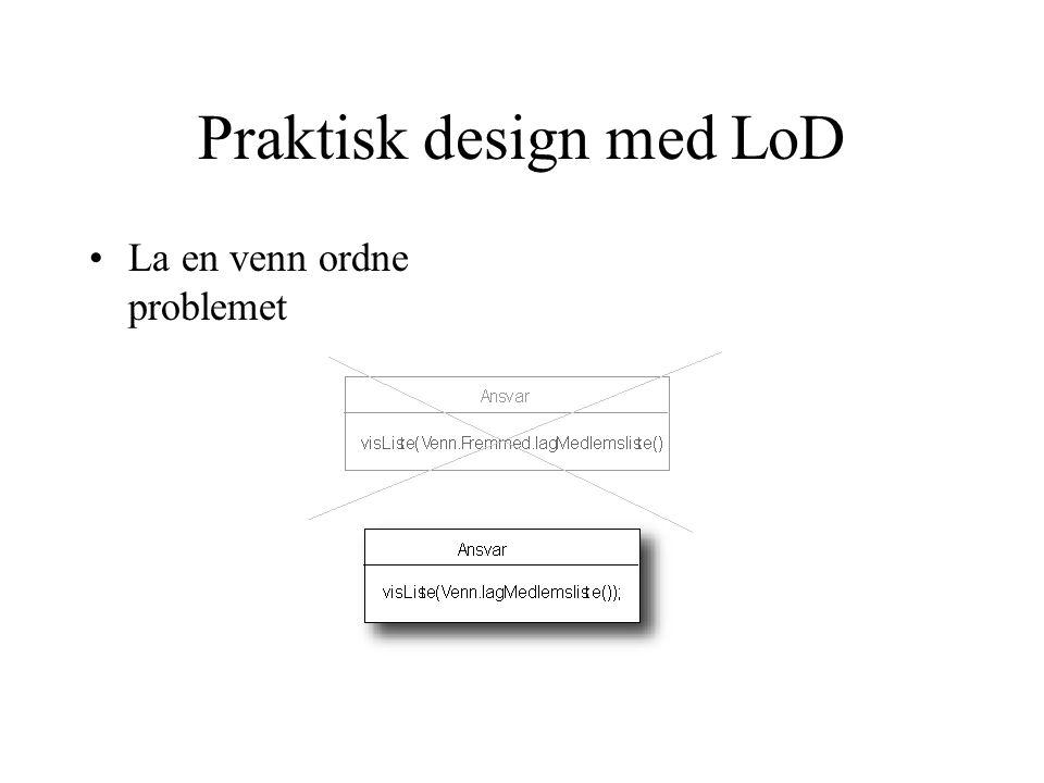 Praktisk design med LoD La en venn ordne problemet