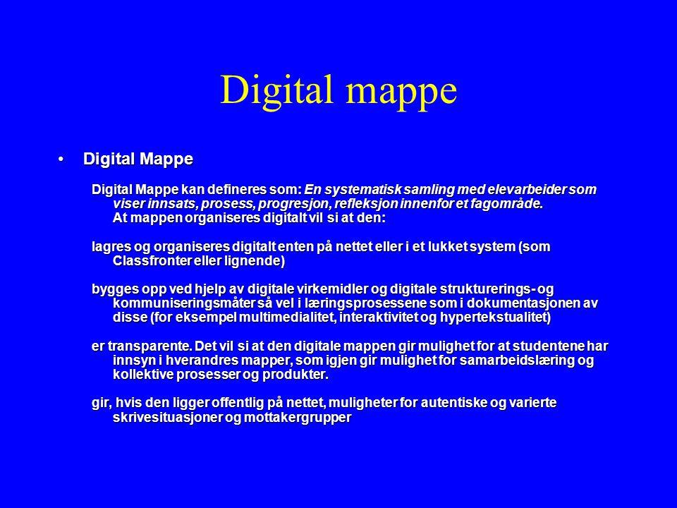 Digital mappe Digital MappeDigital Mappe Digital Mappe kan defineres som: En systematisk samling med elevarbeider som viser innsats, prosess, progresjon, refleksjon innenfor et fagområde.