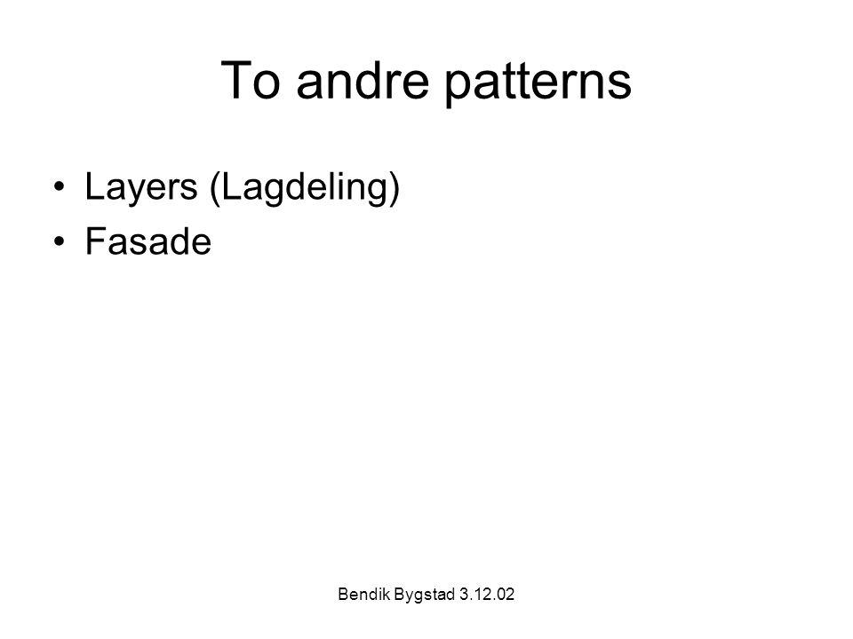 Bendik Bygstad 3.12.02 To andre patterns Layers (Lagdeling) Fasade
