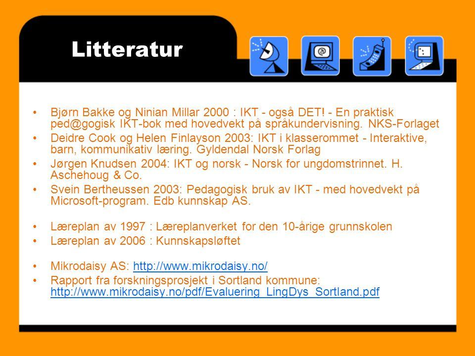 Litteratur Bjørn Bakke og Ninian Millar 2000 : IKT - også DET.