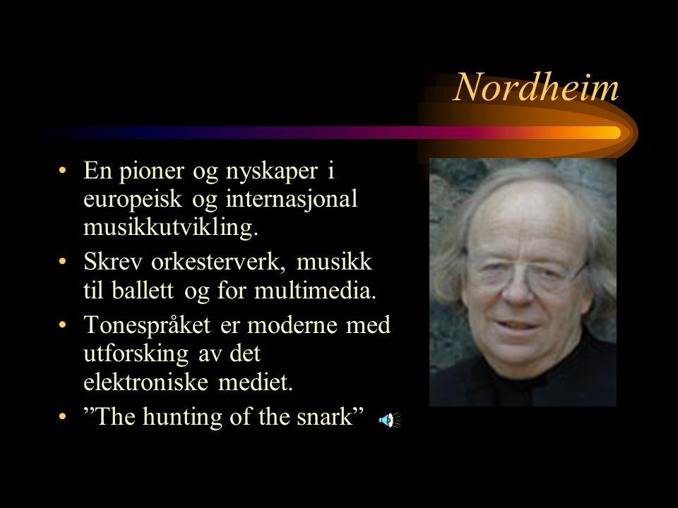 Nordheim En pioner og nyskaper i europeisk og internasjonal musikkutvikling.