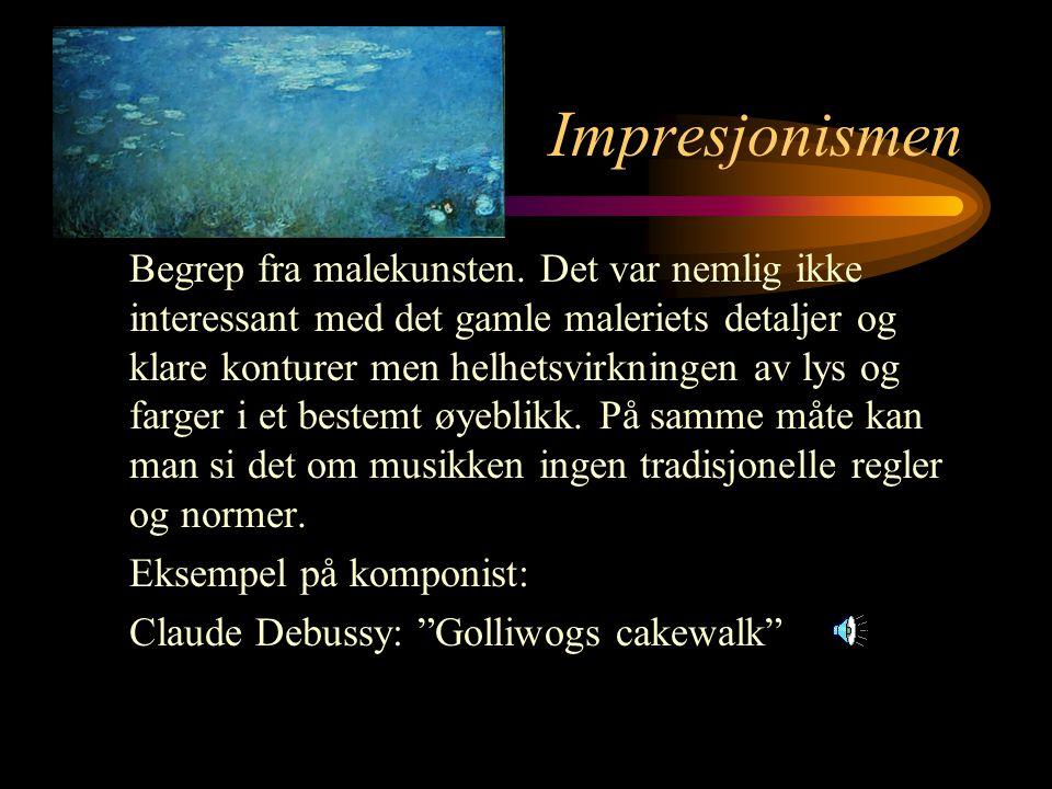 Impresjonismen Begrep fra malekunsten.