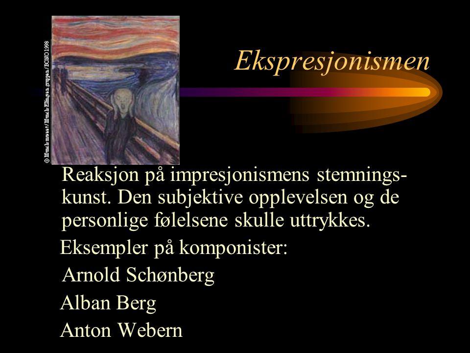 Ekspresjonismen Reaksjon på impresjonismens stemnings- kunst.
