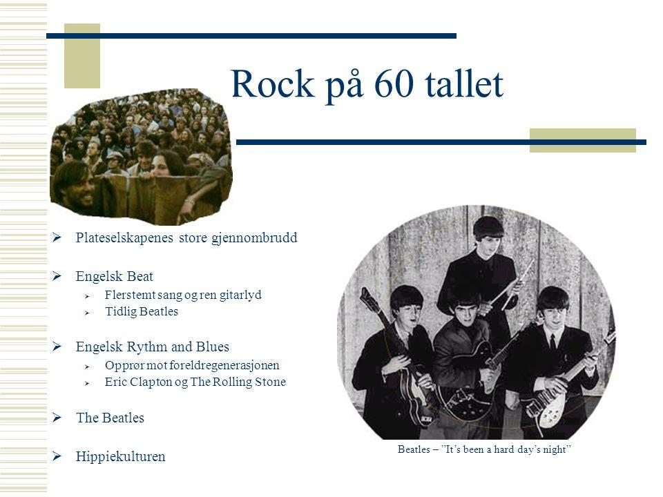 Rock på 50 tallet  Rocken som identitetsskaper for ungdommen  Coverperioden (1952-54)  De hvites coverversjoner av de svartes låter  Vendepunktet