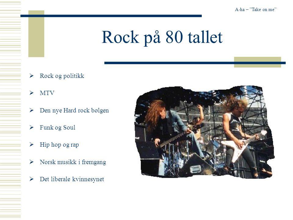 Rock på 70 tallet  Den nye Rocken  Hard rock  Gitarhelter, langt hår, tøff image  Led Zeppelin, Deep Purple, Jimmi Hendrix  Symfonisk rock  Eksp