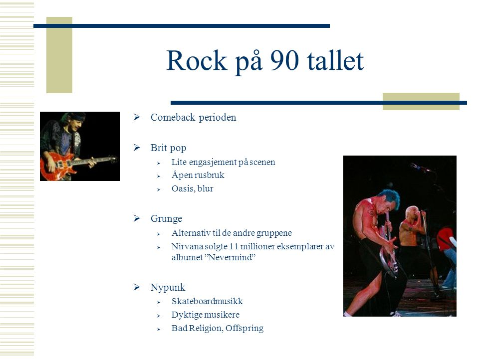 Rock på 80 tallet  Rock og politikk  MTV  Den nye Hard rock bølgen  Funk og Soul  Hip hop og rap  Norsk musikk i fremgang  Det liberale kvinnes