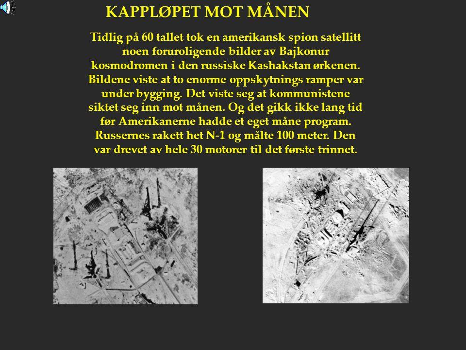KAPPLØPET MOT MÅNEN Tidlig på 60 tallet tok en amerikansk spion satellitt noen foruroligende bilder av Bajkonur kosmodromen i den russiske Kashakstan