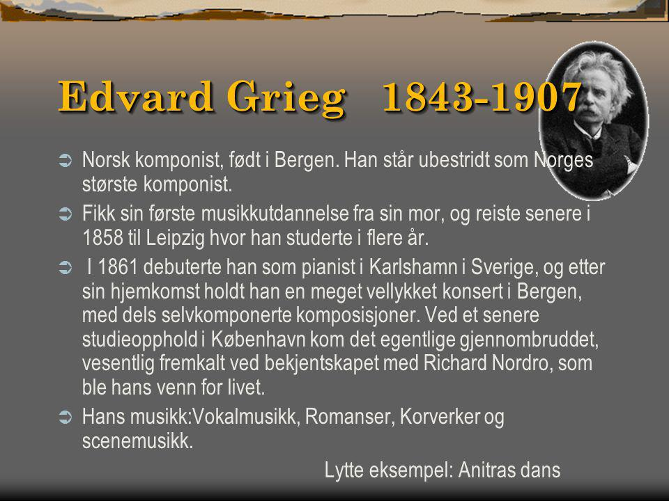 Richard Wagner 1813- 1883  Tysk komponist  Utdannelse i fra 14- års alderen, men skrev dikt og begynte på et drama allerede i 11- års alderen. Skrev