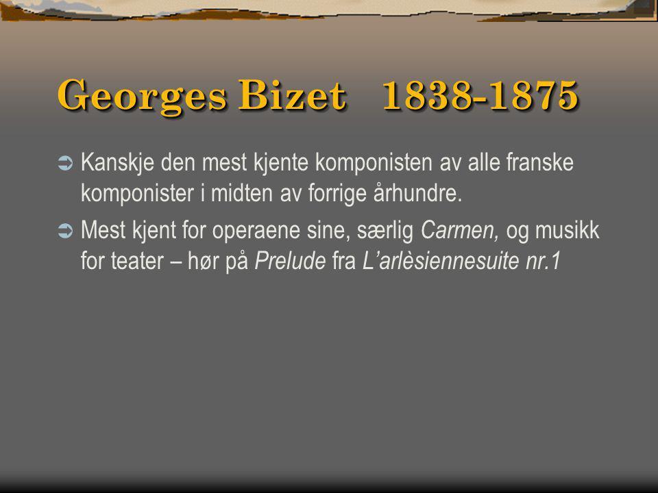 Edvard Grieg 1843-1907  Norsk komponist, født i Bergen. Han står ubestridt som Norges største komponist.  Fikk sin første musikkutdannelse fra sin m