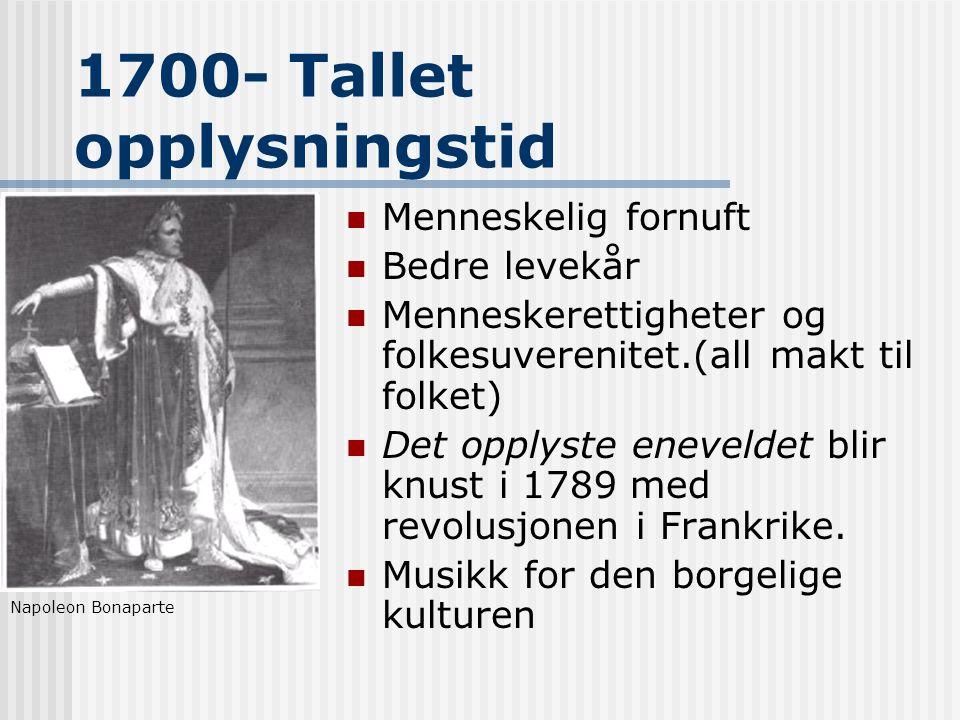 1700- Tallet opplysningstid Menneskelig fornuft Bedre levekår Menneskerettigheter og folkesuverenitet.(all makt til folket) Det opplyste eneveldet bli